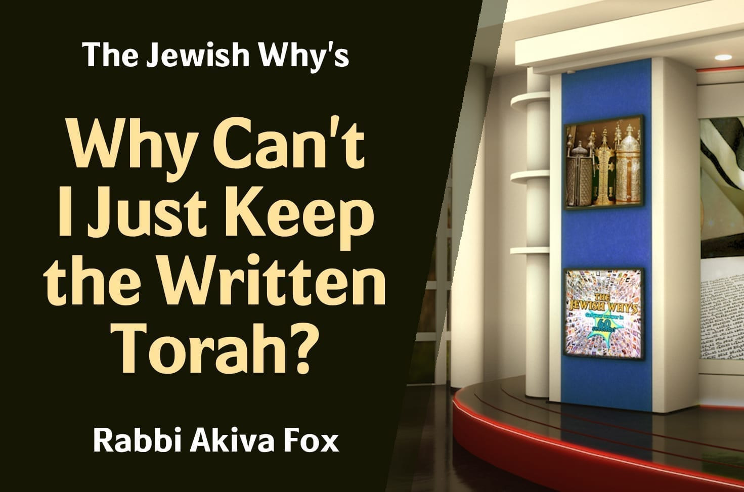 Photo of Why Can't I Just Keep the Written Torah?