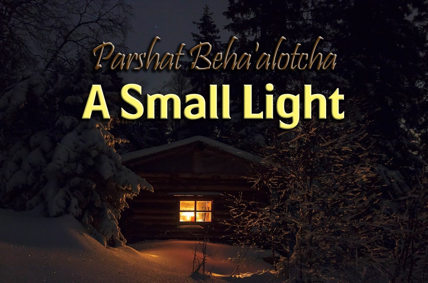 Photo of Parshat Beha'alotcha – A Small Light