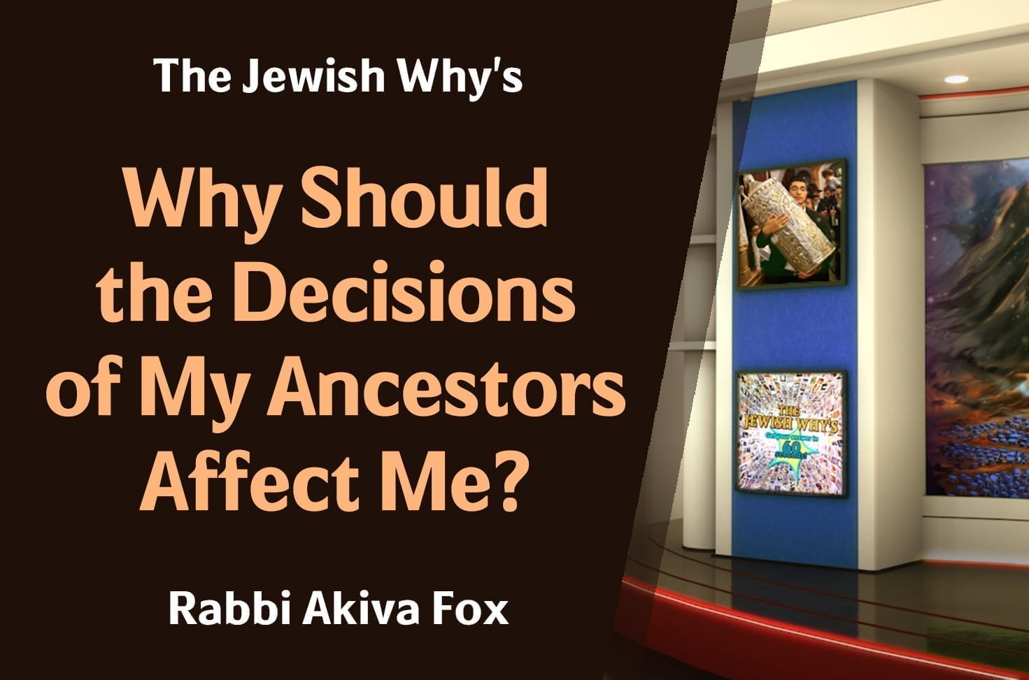 Photo of Why Should the Decisions of My Ancestors Affect Me?