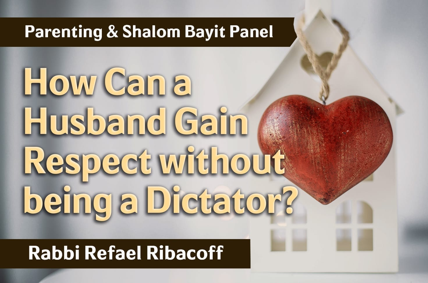 Photo of How Can a Husband Gain Respect without being a Dictator?