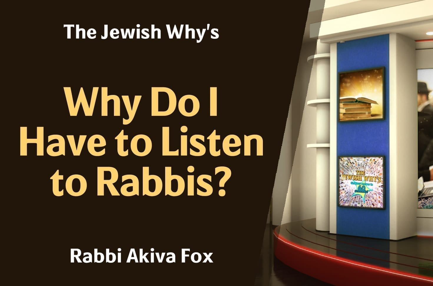 Photo of Why Do I Have to Listen to Rabbis?